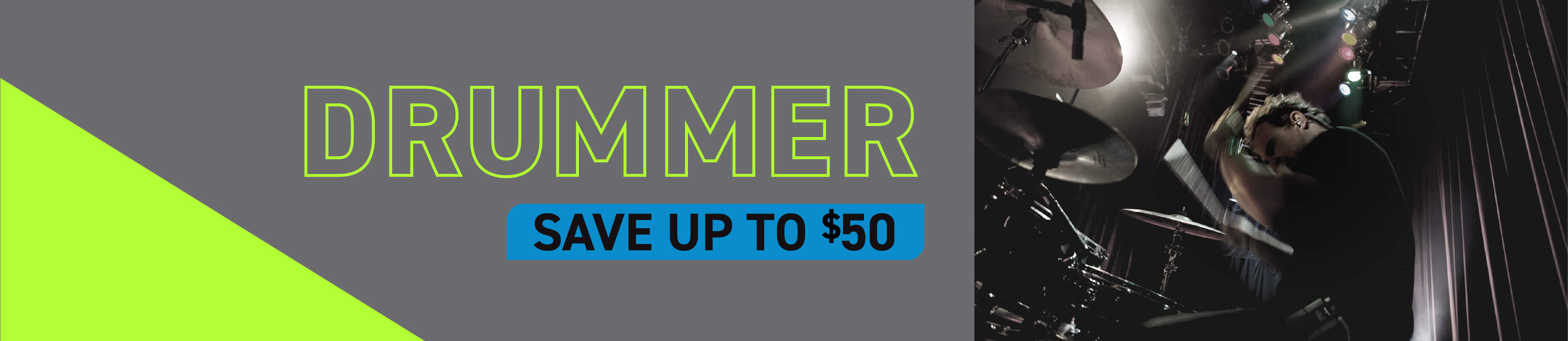 Drummer | Save up to $50