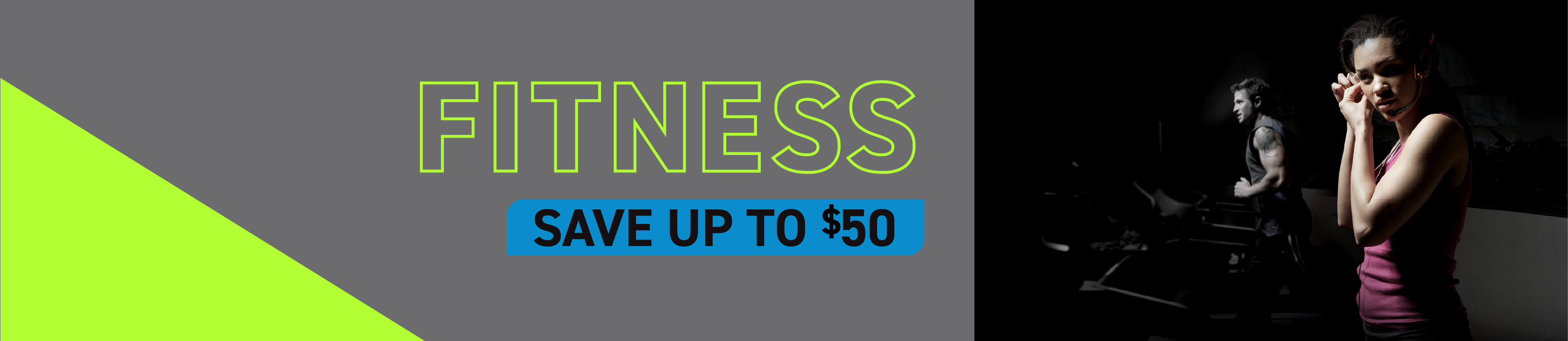 Fitness | Save up to $50