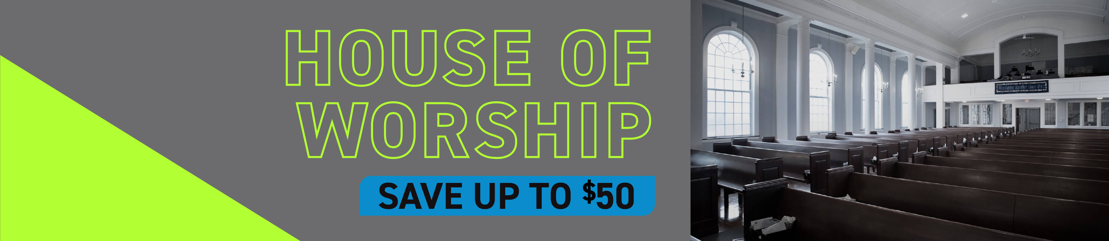 House of Worship | Save up to $50