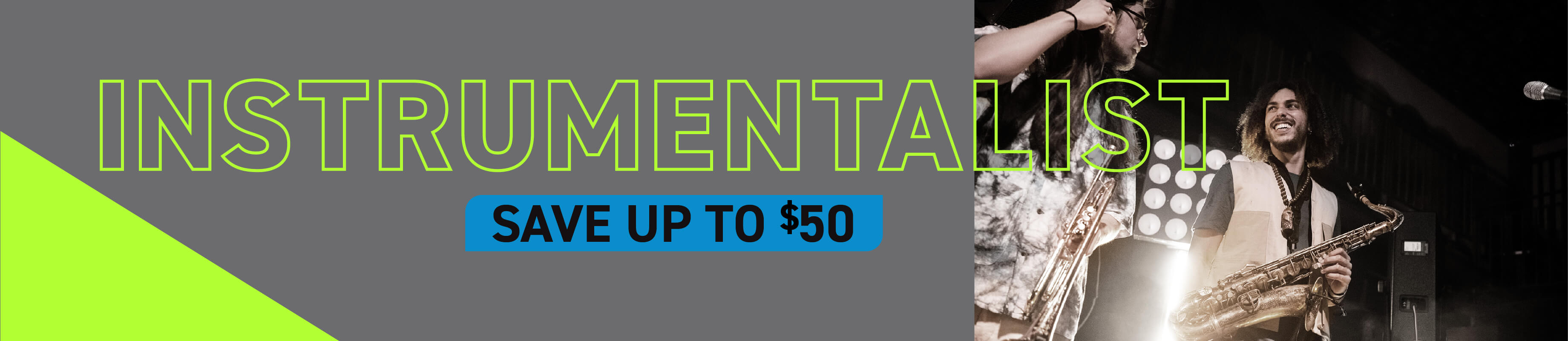 Instrumentalist | Save up to $50
